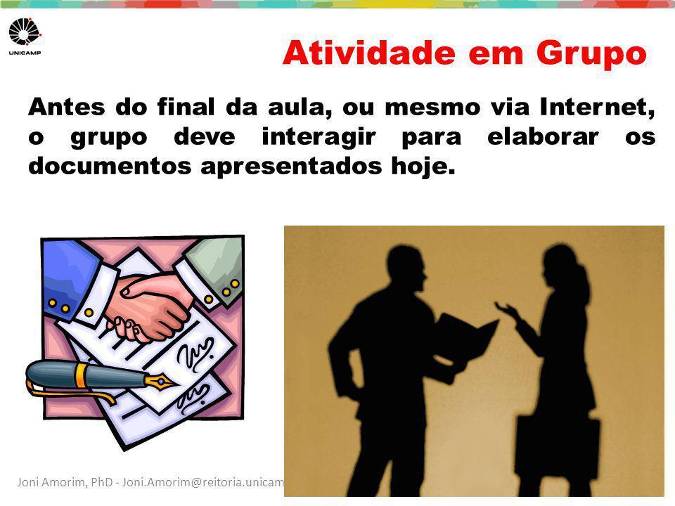 Joni Amorim, PhD - Joni.Amorim@reitoria.unicamp.br / Ana Cuper, MSc – fale@anacuper.com Atividade em Grupo Antes do final da aula, ou mesmo via Intern