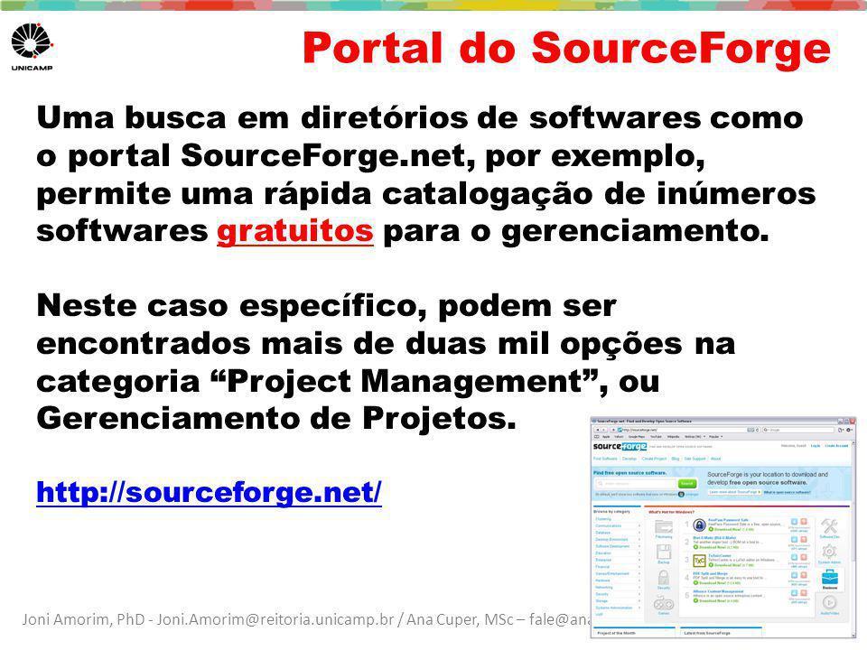 Joni Amorim, PhD - Joni.Amorim@reitoria.unicamp.br / Ana Cuper, MSc – fale@anacuper.com Portal do SourceForge Uma busca em diretórios de softwares como o portal SourceForge.net, por exemplo, permite uma rápida catalogação de inúmeros softwares gratuitos para o gerenciamento.