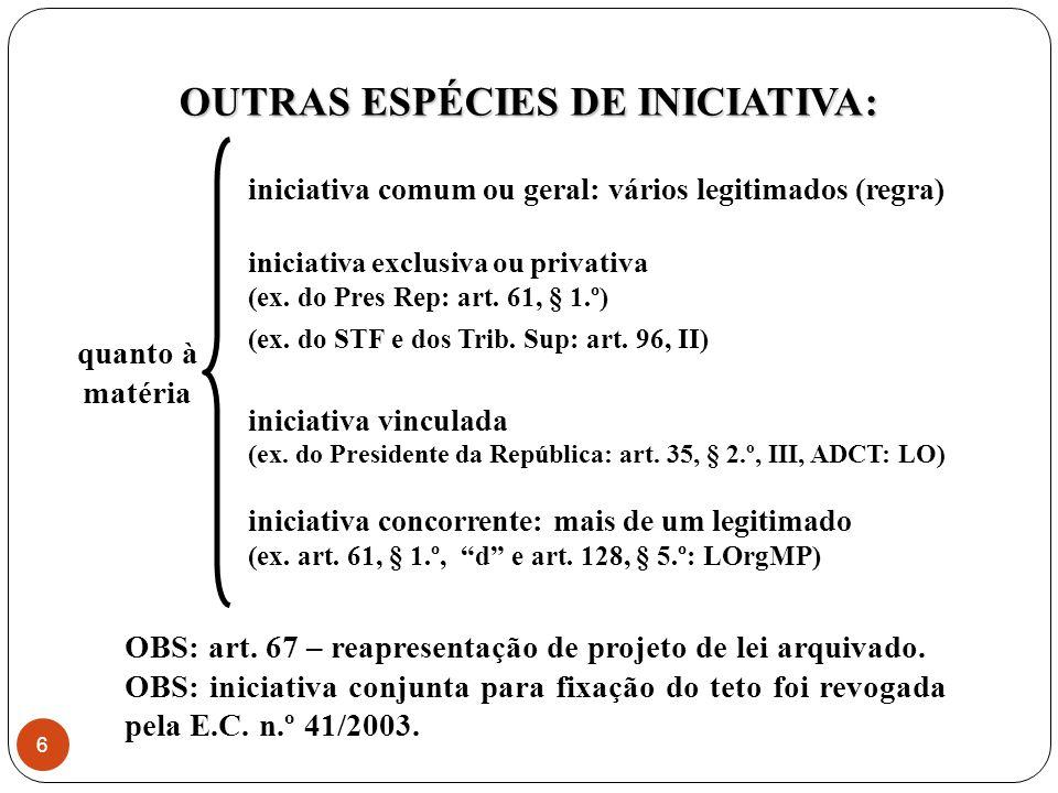  DELIBERAÇÃO PARLAMENTAR  discussão e votação do projeto de lei nas casas do Poder Legislativo, tanto nas comissões, como, se for o caso, no plenário.