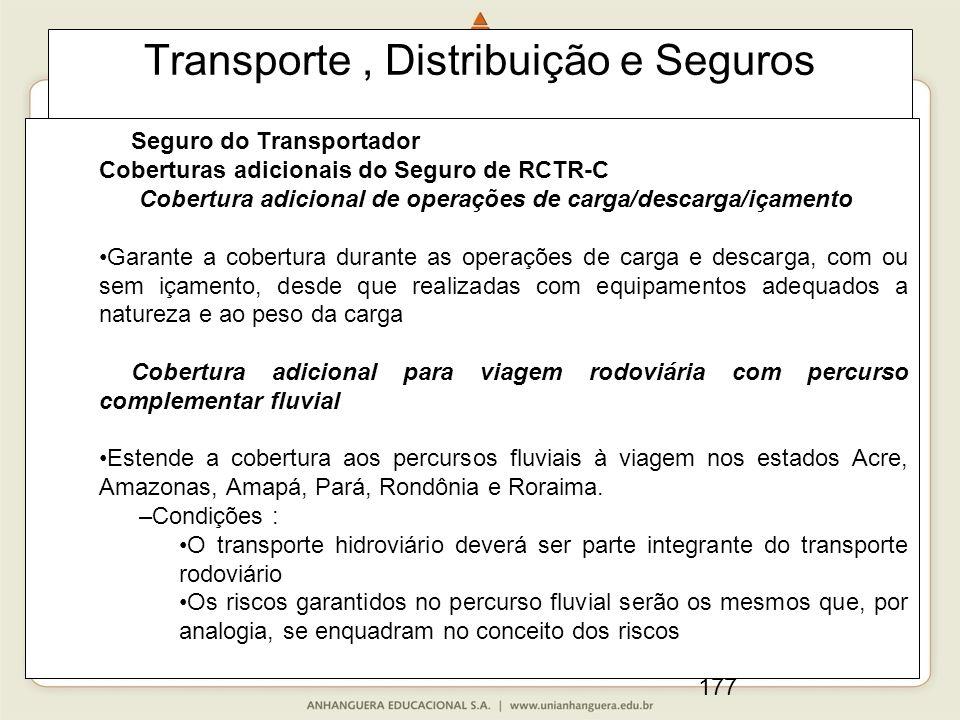 177 Transporte, Distribuição e Seguros Seguro do Transportador Coberturas adicionais do Seguro de RCTR-C Cobertura adicional de operações de carga/des