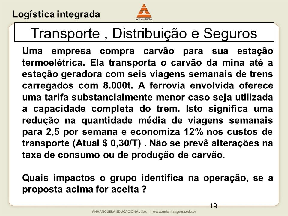 19 Transporte, Distribuição e Seguros Uma empresa compra carvão para sua estação termoelétrica.