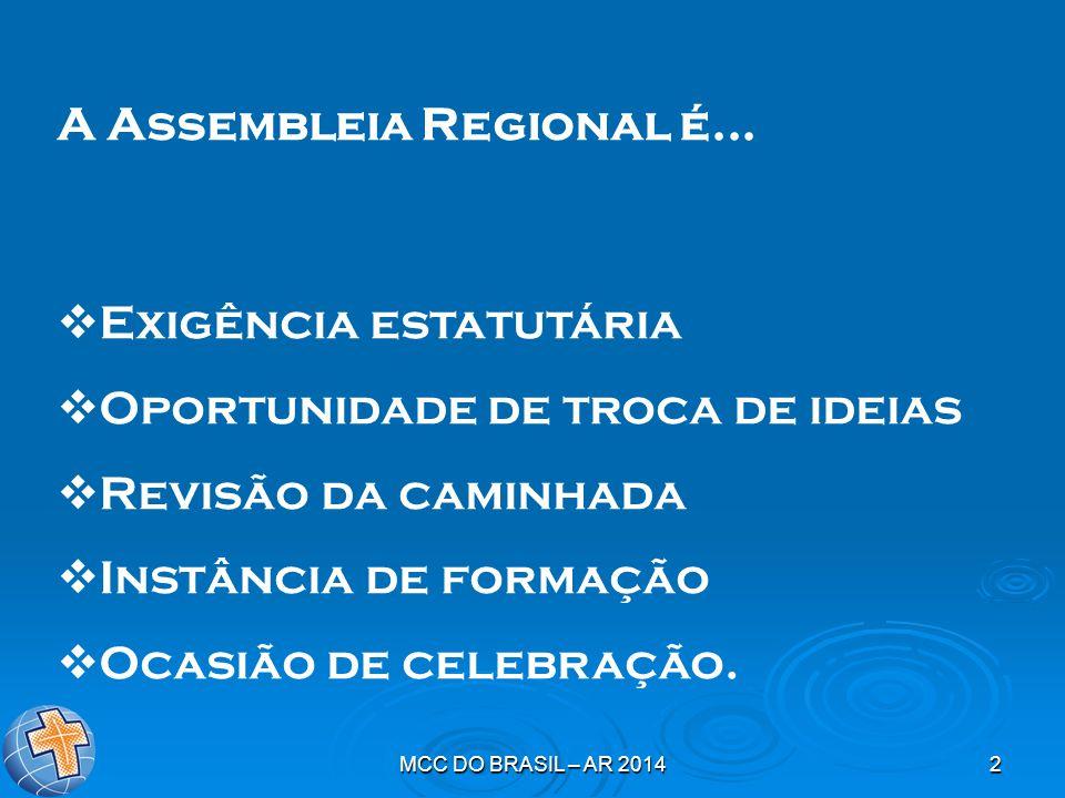 MCC DO BRASIL – AR 20142 A Assembleia Regional é...