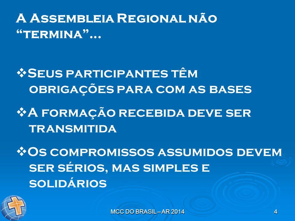 MCC DO BRASIL – AR 20144 A Assembleia Regional não termina ...