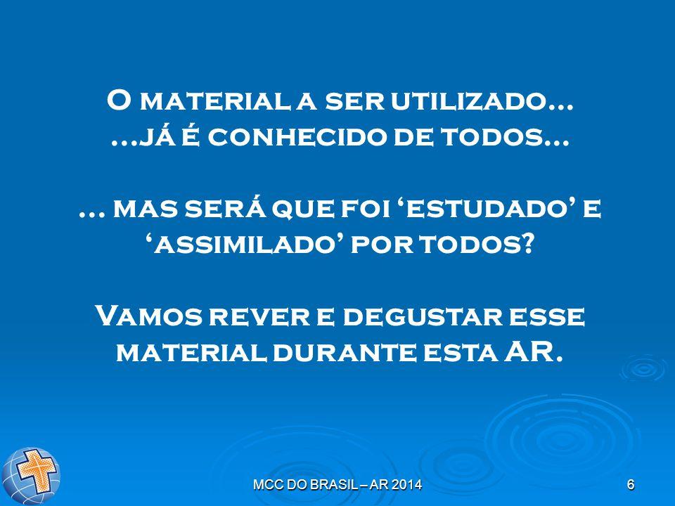 MCC DO BRASIL – AR 20146 O material a ser utilizado......já é conhecido de todos......
