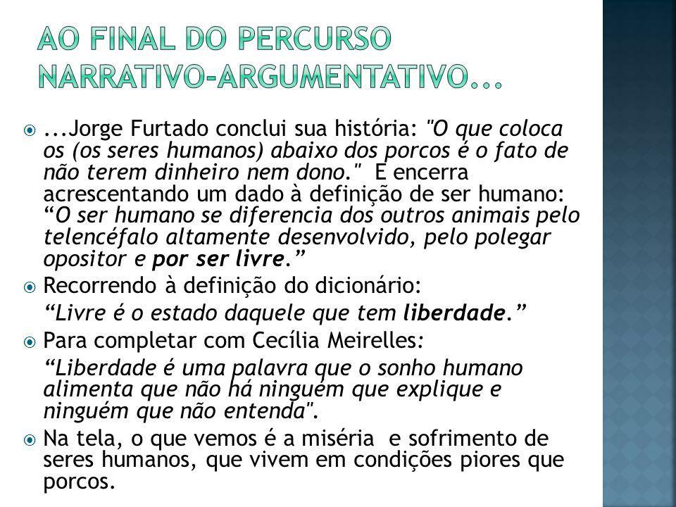 ...Jorge Furtado conclui sua história: