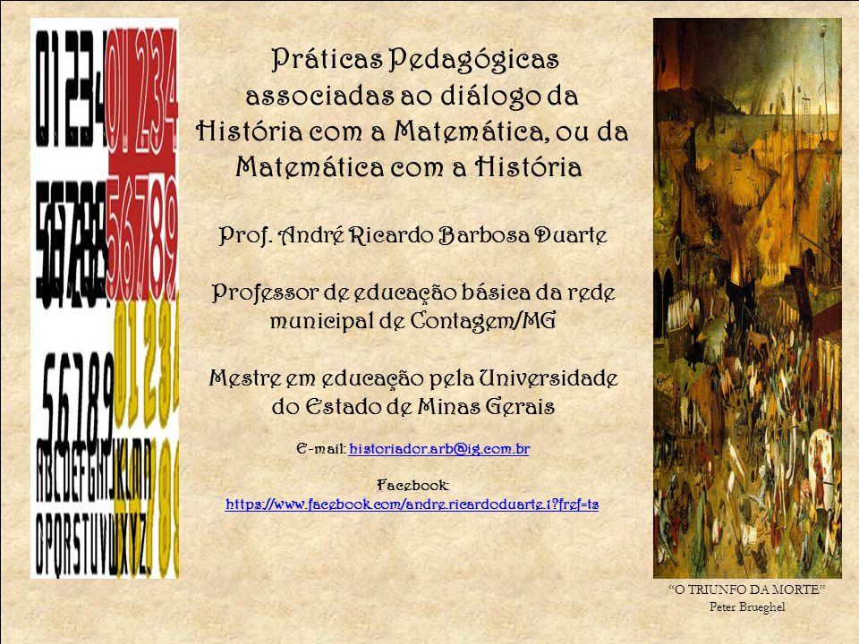 Práticas Pedagógicas associadas ao diálogo da História com a Matemática, ou da Matemática com a História Prof.