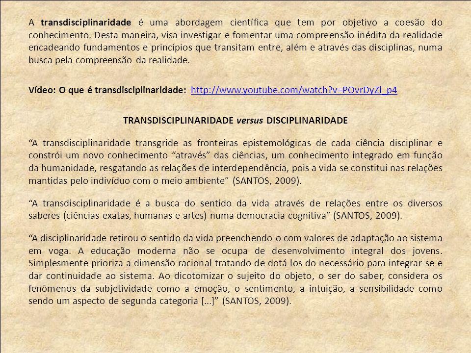 A transdisciplinaridade é uma abordagem científica que tem por objetivo a coesão do conhecimento.