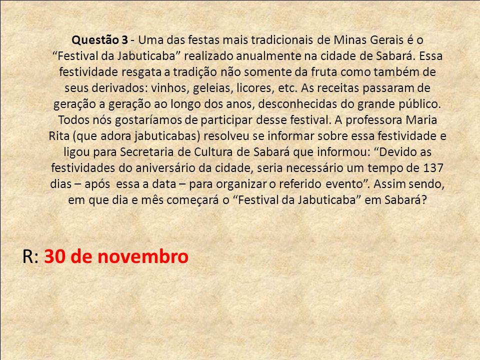 Questão 3 - Uma das festas mais tradicionais de Minas Gerais é o Festival da Jabuticaba realizado anualmente na cidade de Sabará.