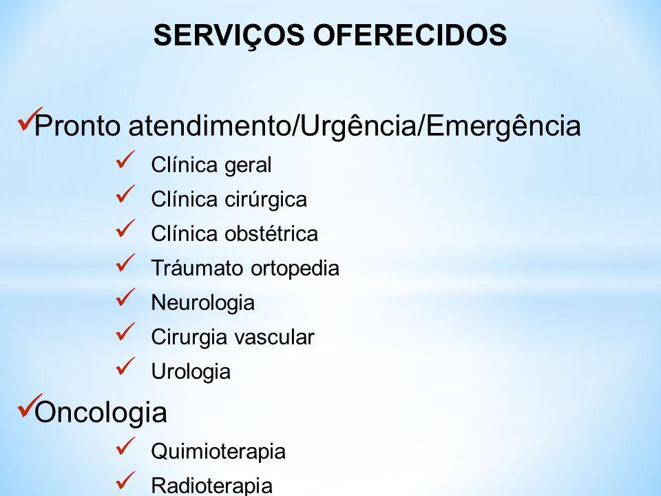 SERVIÇOS OFERECIDOS Pronto atendimento/Urgência/Emergência Clínica geral Clínica cirúrgica Clínica obstétrica Tráumato ortopedia Neurologia Cirurgia v