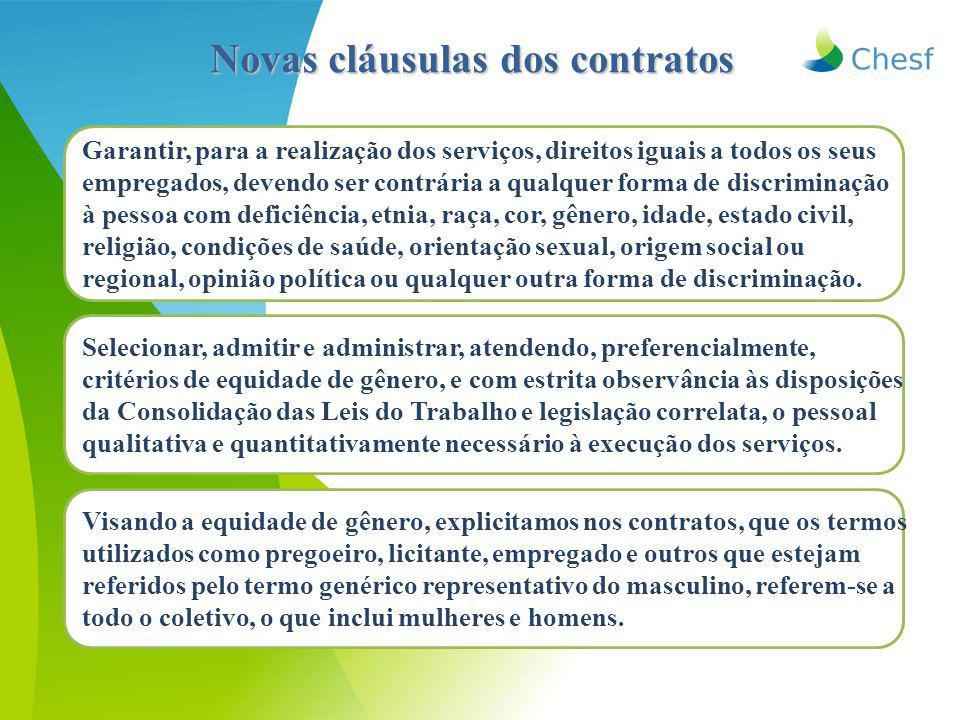 Novas cláusulas dos contratos Garantir, para a realização dos serviços, direitos iguais a todos os seus empregados, devendo ser contrária a qualquer f