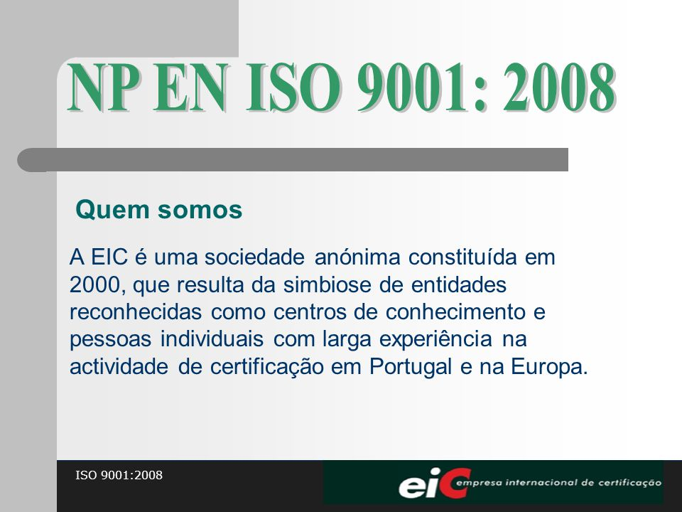 A EIC é uma sociedade anónima constituída em 2000, que resulta da simbiose de entidades reconhecidas como centros de conhecimento e pessoas individuai