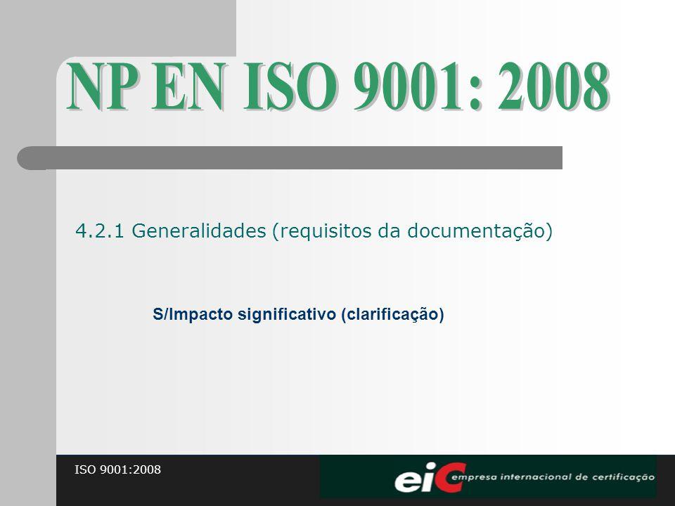 ISO 9001:2008 S/Impacto significativo (clarificação) 4.2.1 Generalidades (requisitos da documentação)