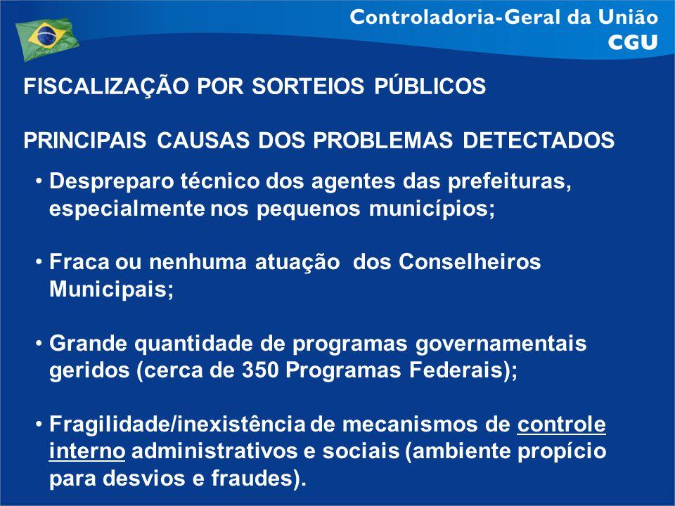 Despreparo técnico dos agentes das prefeituras, especialmente nos pequenos municípios; Fraca ou nenhuma atuação dos Conselheiros Municipais; Grande qu