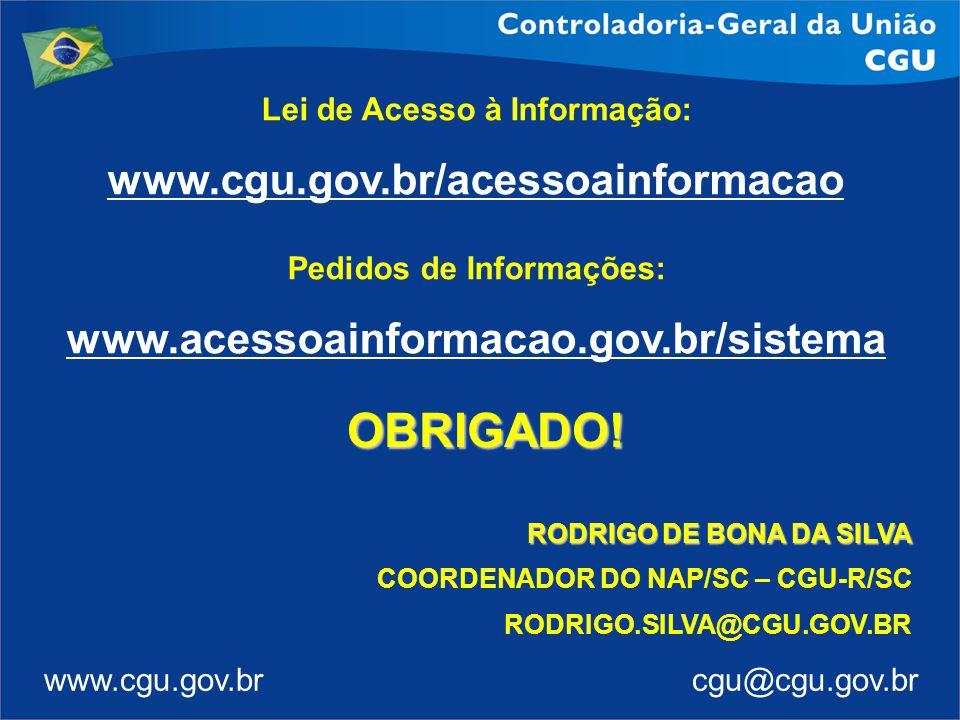 www.cgu.gov.br cgu@cgu.gov.br Lei de Acesso à Informação: www.cgu.gov.br/acessoainformacao Pedidos de Informações: www.acessoainformacao.gov.br/sistem