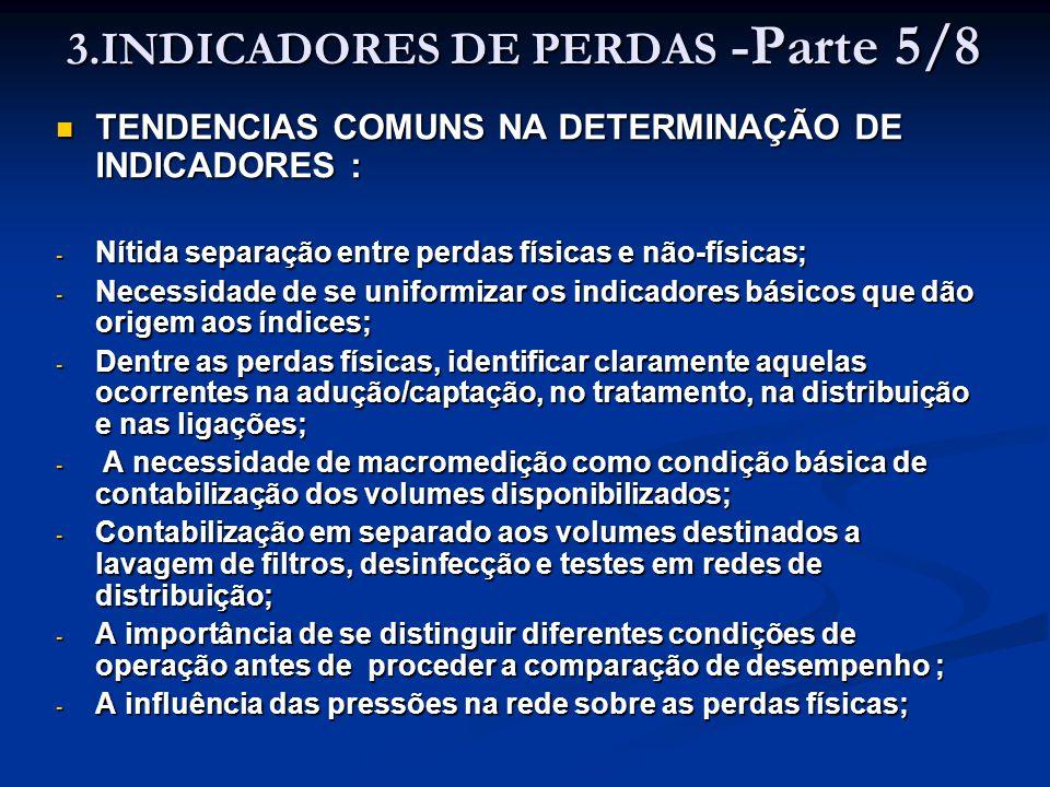 3.INDICADORES DE PERDAS -Parte 5/8 TENDENCIAS COMUNS NA DETERMINAÇÃO DE INDICADORES : TENDENCIAS COMUNS NA DETERMINAÇÃO DE INDICADORES : - Nítida sepa
