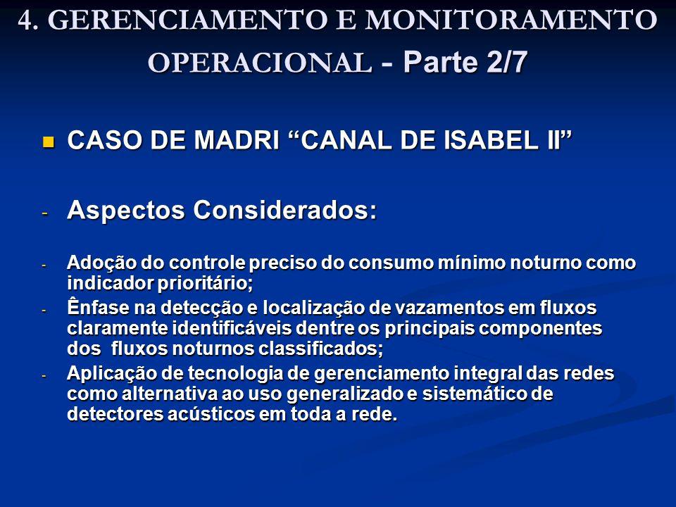 """4. GERENCIAMENTO E MONITORAMENTO OPERACIONAL Parte 2/7 4. GERENCIAMENTO E MONITORAMENTO OPERACIONAL - Parte 2/7 CASO DE MADRI """"CANAL DE ISABEL II"""" CAS"""
