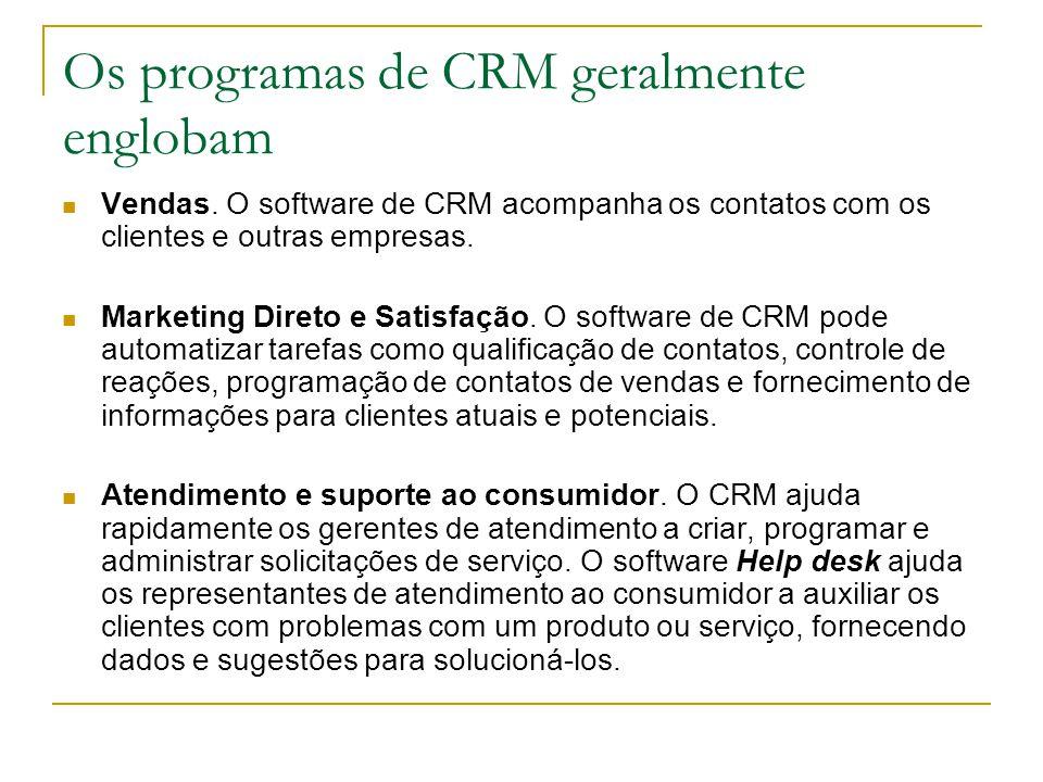 Os programas de CRM geralmente englobam Vendas.