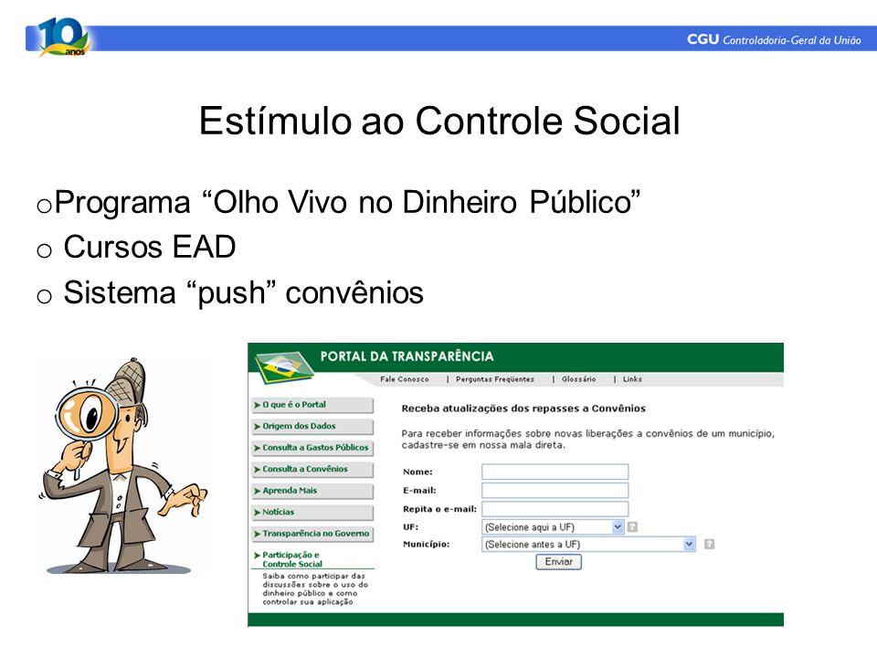"""Estímulo ao Controle Social o Programa """"Olho Vivo no Dinheiro Público"""" o Cursos EAD o Sistema """"push"""" convênios"""