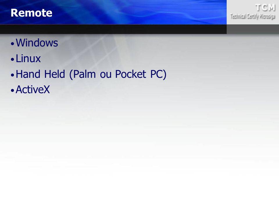 Windows Linux Hand Held (Palm ou Pocket PC) ActiveX Remote