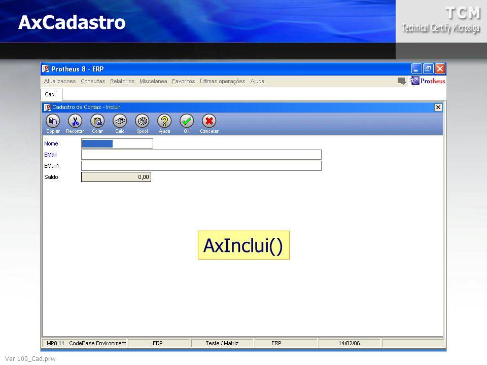 AxInclui() Ver 100_Cad.prw AxCadastro