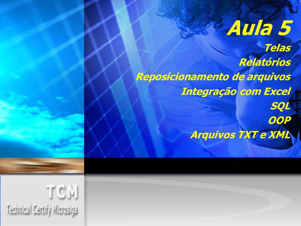 Aula 5 Telas Relatórios Reposicionamento de arquivos Integração com Excel SQL OOP Arquivos TXT e XML