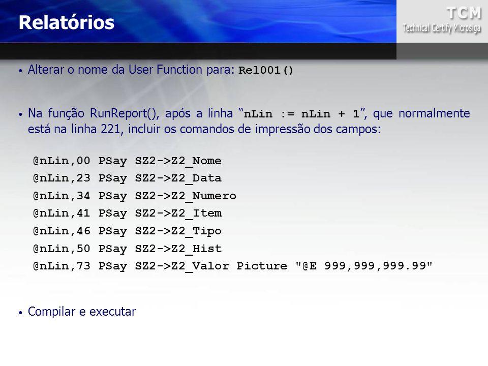 """Alterar o nome da User Function para: Rel001() Na função RunReport(), após a linha """" nLin := nLin + 1 """", que normalmente está na linha 221, incluir os"""