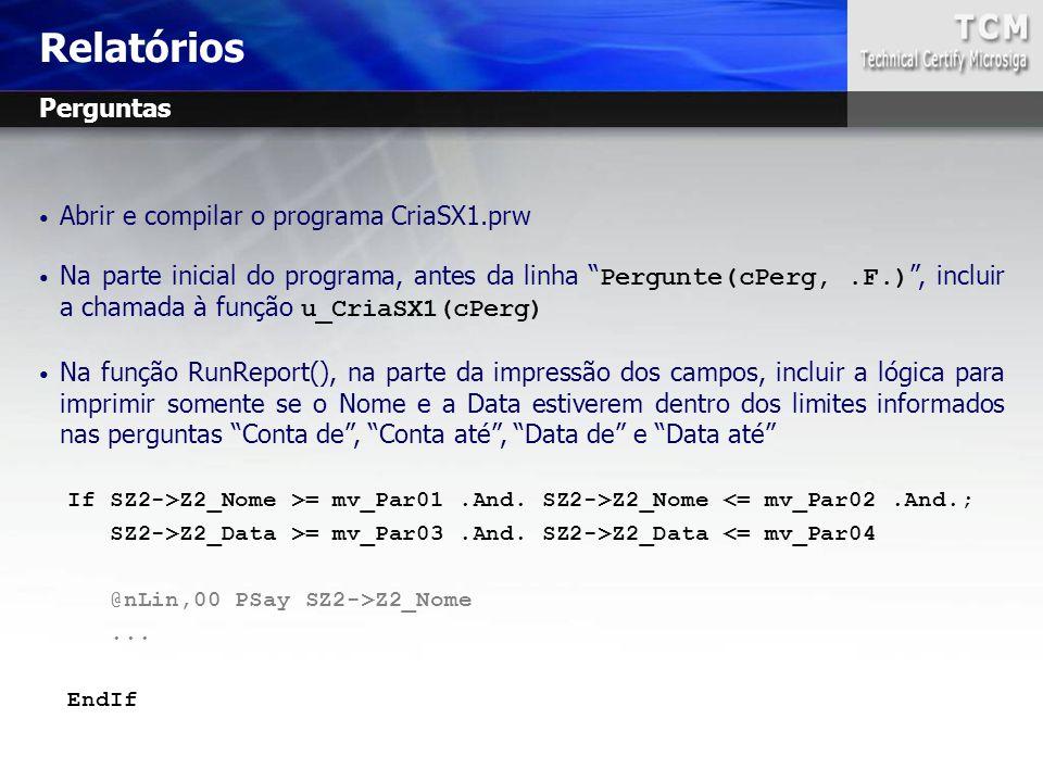 """Abrir e compilar o programa CriaSX1.prw Na parte inicial do programa, antes da linha """" Pergunte(cPerg,.F.) """", incluir a chamada à função u_CriaSX1(cPe"""
