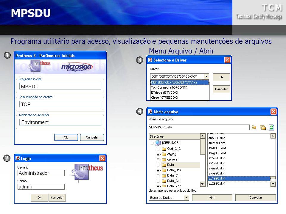 MPSDU Programa utilitário para acesso, visualização e pequenas manutenções de arquivos Administrador admin MPSDU TCP Environment Menu Arquivo / Abrir