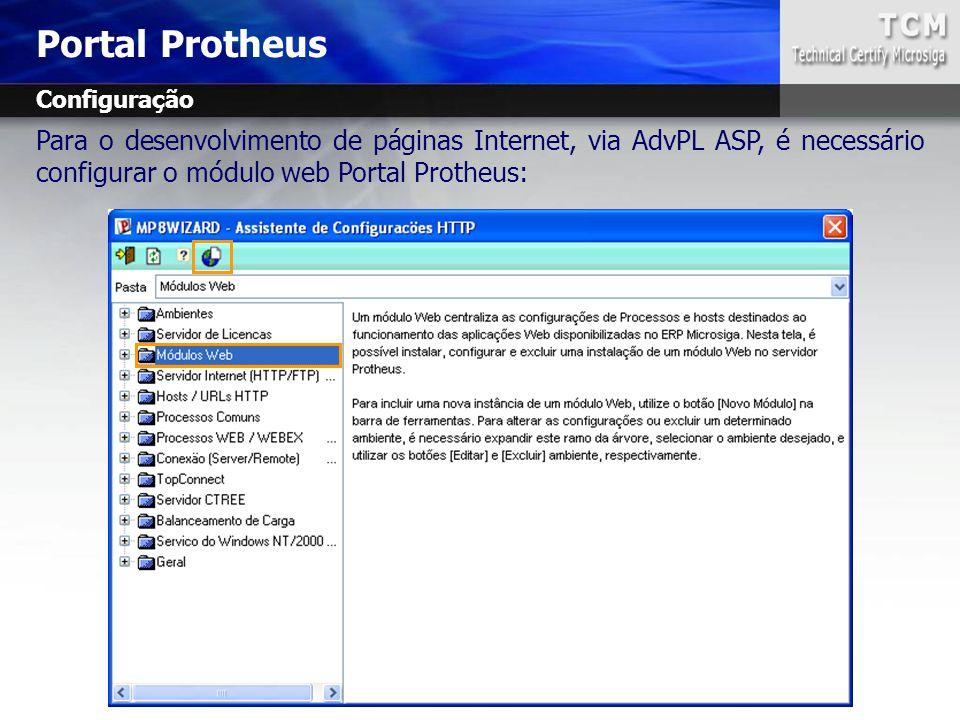 Para o desenvolvimento de páginas Internet, via AdvPL ASP, é necessário configurar o módulo web Portal Protheus: Portal Protheus Configuração