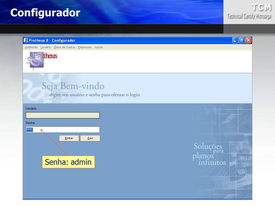 Senha: admin Configurador