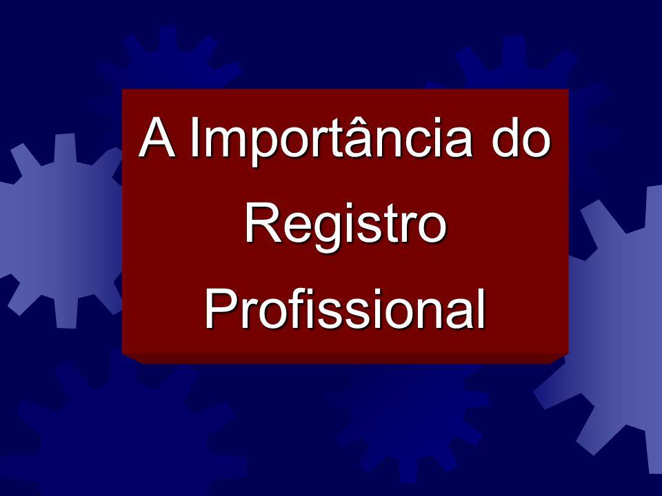 A Importância do Registro Profissional
