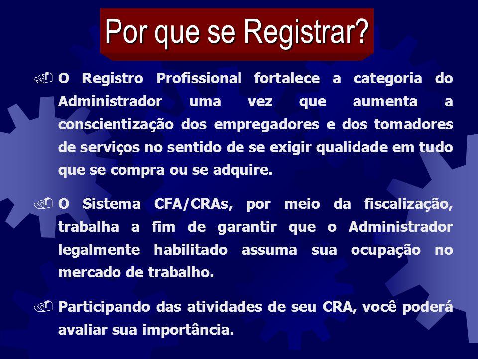 .O Registro Profissional fortalece a categoria do Administrador uma vez que aumenta a conscientização dos empregadores e dos tomadores de serviços no