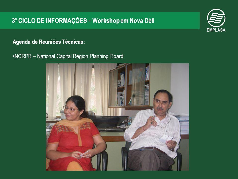 3º CICLO DE INFORMAÇÕES – Workshop em Nova Déli Agenda de Reuniões Técnicas: NCRPB – National Capital Region Planning Board