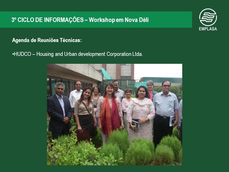 3º CICLO DE INFORMAÇÕES – Workshop em Nova Déli Agenda de Reuniões Técnicas: HUDCO – Housing and Urban development Corporation Ltda.