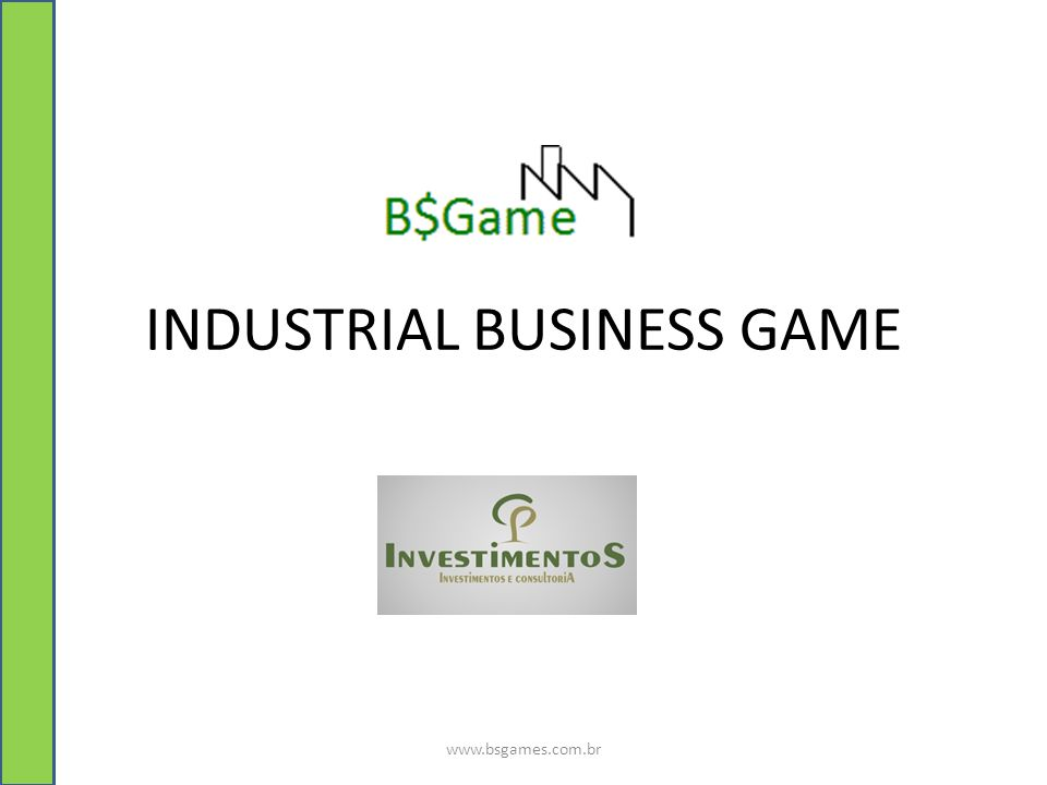 INDUSTRIAL BUSINESS GAME www.bsgames.com.br