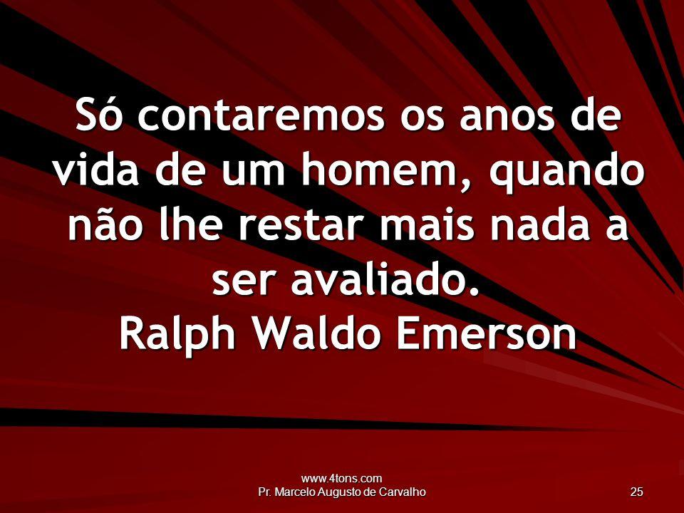 www.4tons.com Pr.Marcelo Augusto de Carvalho 26 Nosso organismo é um mosaico de idades.