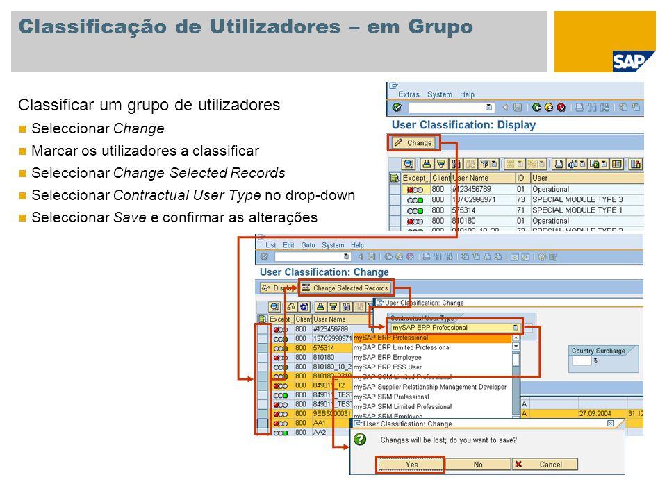 Classificação de Utilizadores – em Grupo Classificar um grupo de utilizadores Seleccionar Change Marcar os utilizadores a classificar Seleccionar Chan