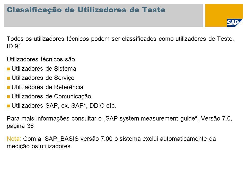 Classificação de Utilizadores de Teste Todos os utilizadores técnicos podem ser classificados como utilizadores de Teste, ID 91 Utilizadores técnicos