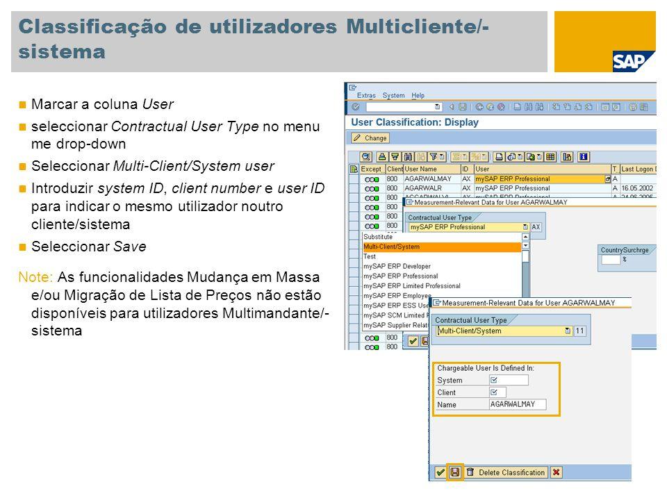 Classificação de utilizadores Multicliente/- sistema Marcar a coluna User seleccionar Contractual User Type no menu me drop-down Seleccionar Multi-Cli