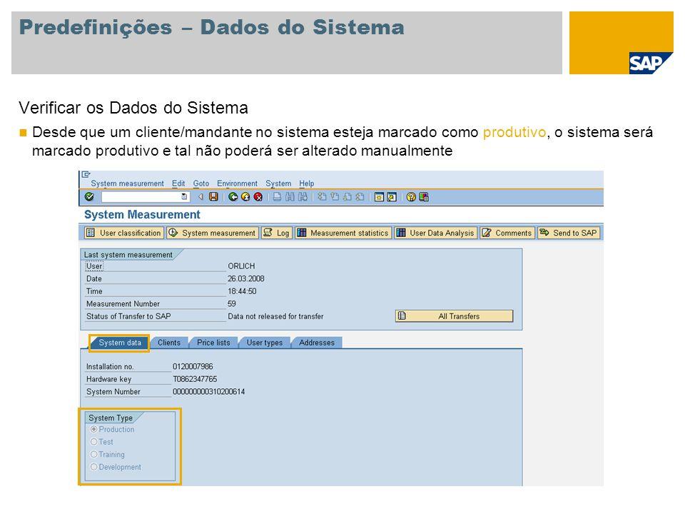 Predefinições – Clientes/Mandantes Verificar Clientes/Mandantes Clientes/mandantes 000 e 066 são excluídos automaticamente Incluir apenas clientes/mandantes relevantes para medição