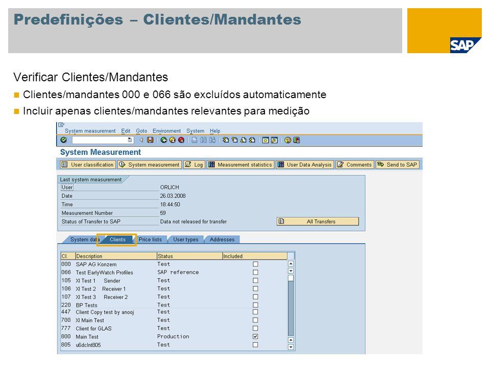 Predefinições – Clientes/Mandantes Verificar Clientes/Mandantes Clientes/mandantes 000 e 066 são excluídos automaticamente Incluir apenas clientes/man