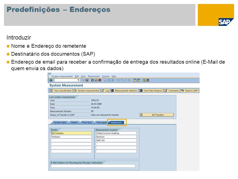 Predefinições – Endereços Introduzir Nome e Endereço do remetente Destinatário dos documentos (SAP) Endereço de email para receber a confirmação de en