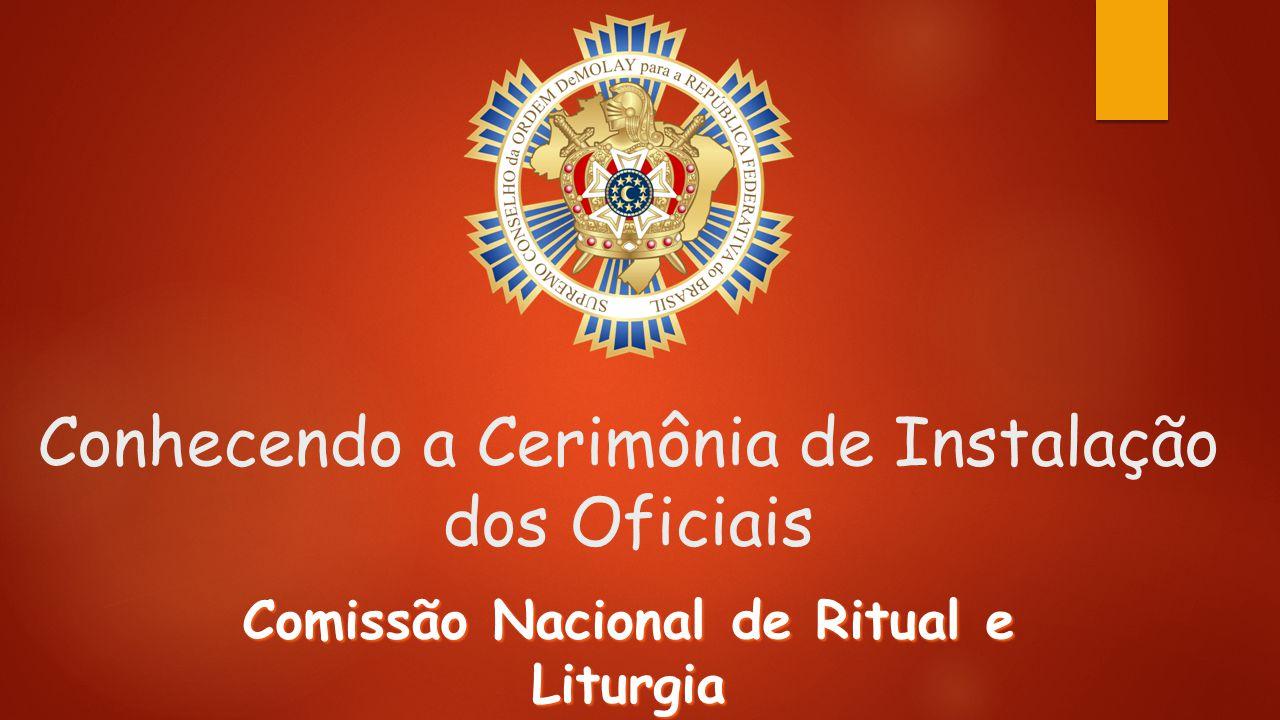 Conhecendo a Cerimônia de Instalação dos Oficiais Comissão Nacional de Ritual e Liturgia