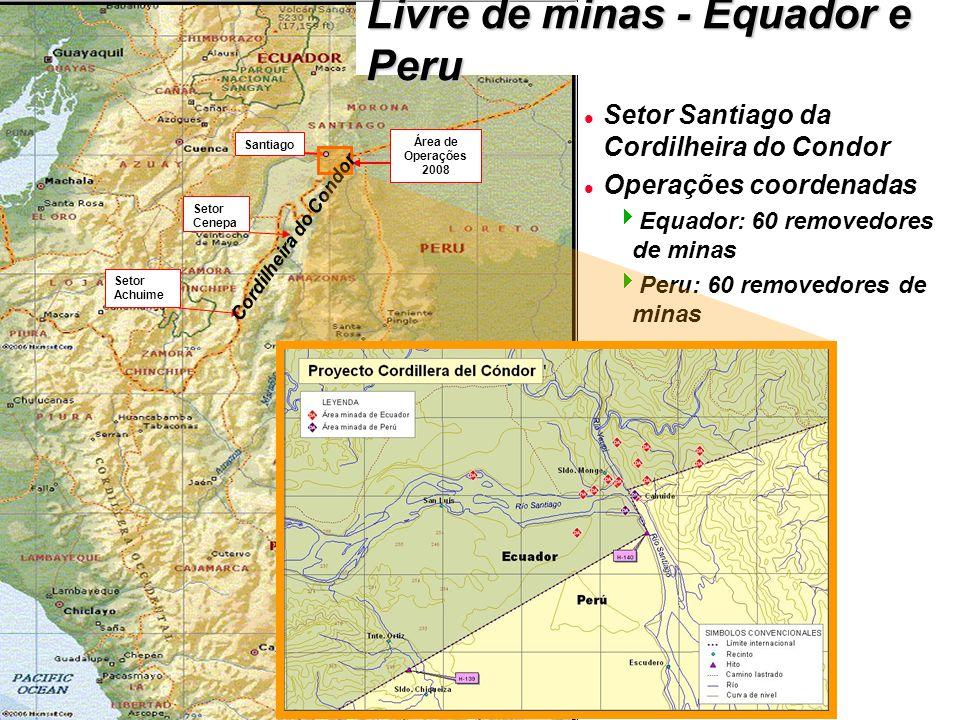 l Setor Santiago da Cordilheira do Condor l Operações coordenadas  Equador: 60 removedores de minas  Peru: 60 removedores de minas Santiago Área de Operações 2008 Setor Achuime Setor Cenepa Cordilheira do Condor Livre de minas - Equador e Peru