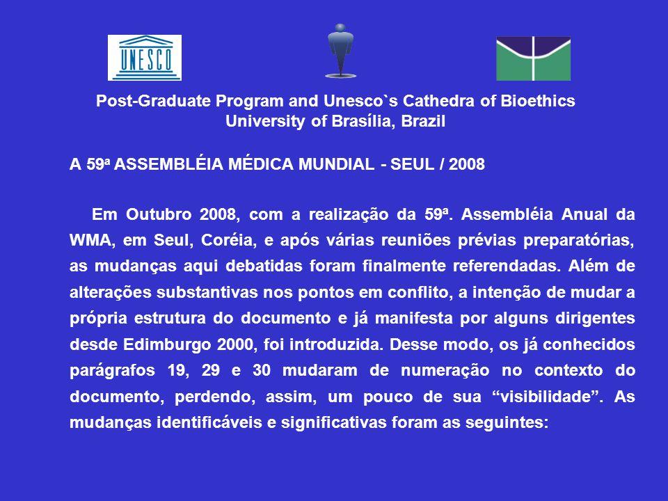A 59 a ASSEMBLÉIA MÉDICA MUNDIAL - SEUL / 2008 Em Outubro 2008, com a realização da 59ª. Assembléia Anual da WMA, em Seul, Coréia, e após várias reuni