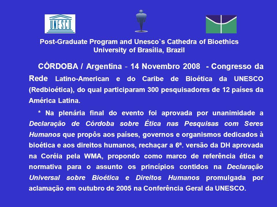 CÓRDOBA / Argentina - 14 Novembro 2008 - Congresso da Rede Latino-American e do Caribe de Bioética da UNESCO (Redbioética), do qual participaram 300 pesquisadores de 12 países da América Latina.