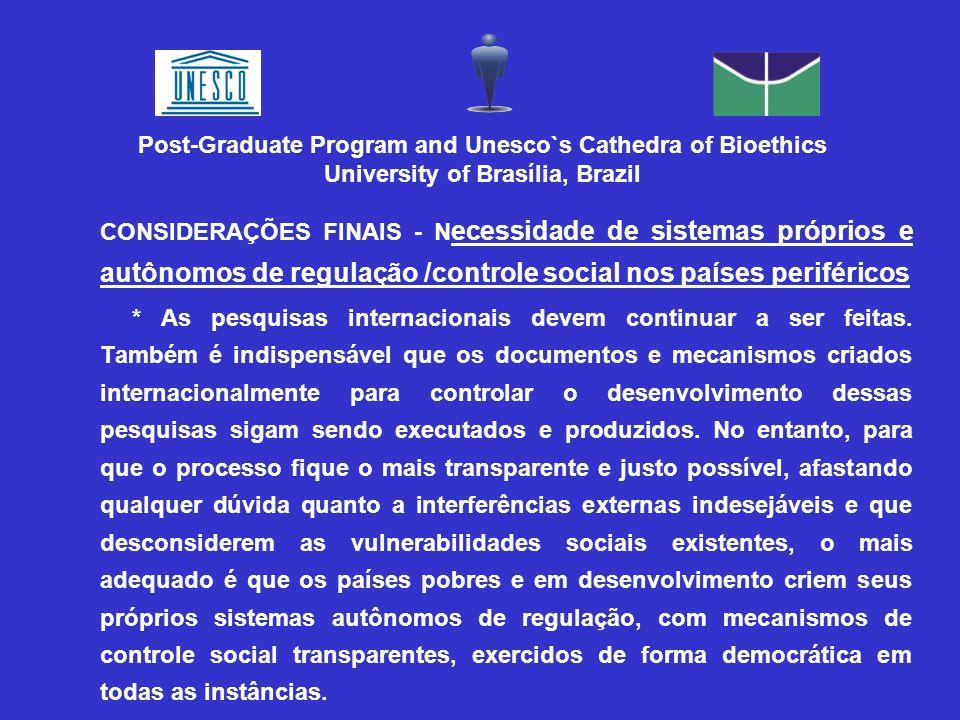 CONSIDERAÇÕES FINAIS - N ecessidade de sistemas próprios e autônomos de regulação /controle social nos países periféricos * As pesquisas internacionais devem continuar a ser feitas.