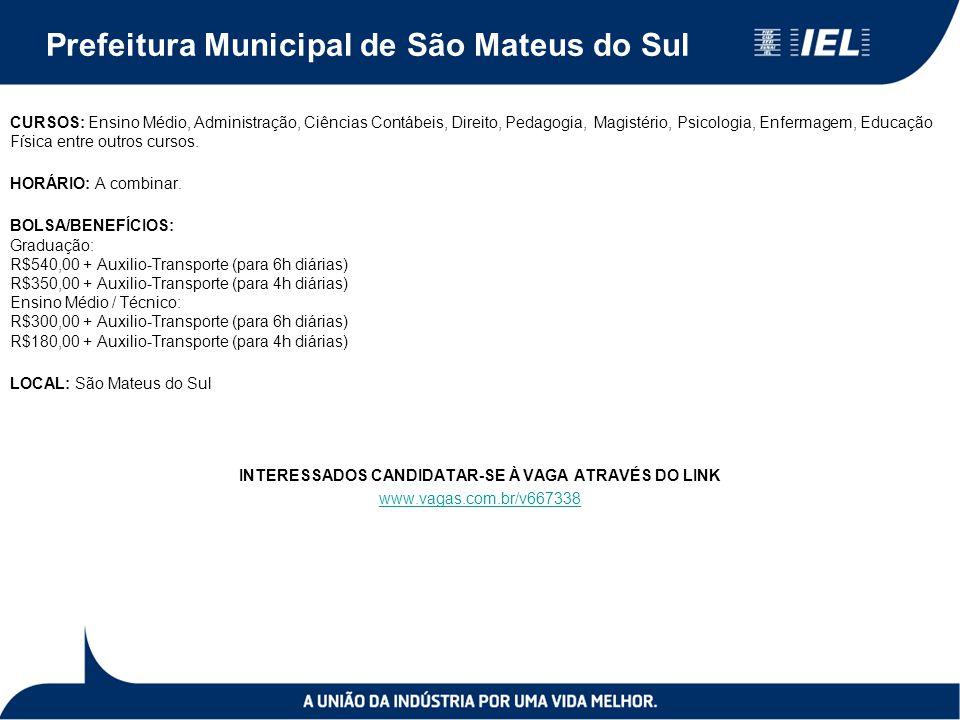 Prefeitura Municipal de São Mateus do Sul CURSOS: Ensino Médio, Administração, Ciências Contábeis, Direito, Pedagogia, Magistério, Psicologia, Enfermagem, Educação Física entre outros cursos.