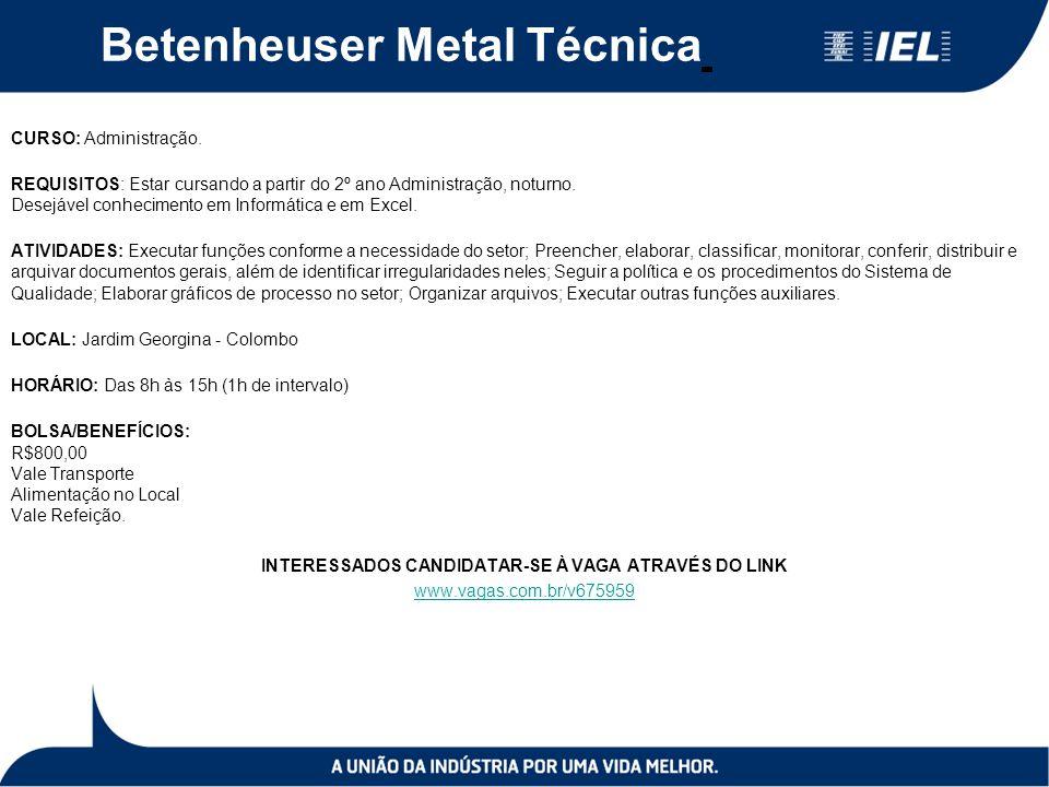 Betenheuser Metal Técnica CURSO: Administração.