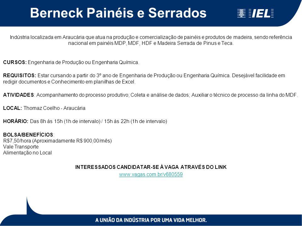 Berneck Painéis e Serrados Indústria localizada em Araucária que atua na produção e comercialização de painéis e produtos de madeira, sendo referência nacional em painéis MDP, MDF, HDF e Madeira Serrada de Pinus e Teca.